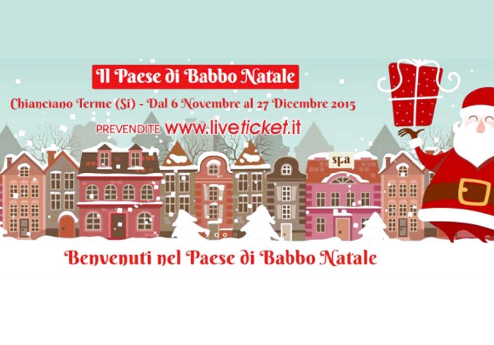 il paese di Babbo Natale a Chianciano Terme Acquista i biglietti in prevendita per non fare la fila